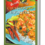 Down Home Cajun Cooking Favorites