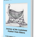 From Cradle To Grave: Journey of the Louisiana Orphan Train Riders